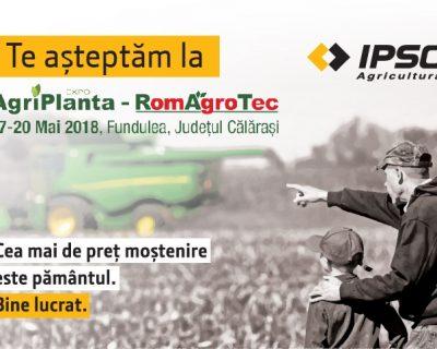 IPSO AGRICULTURĂ PARTICIPĂ LA AGRIPLANTA-ROMAGROTEC 2018